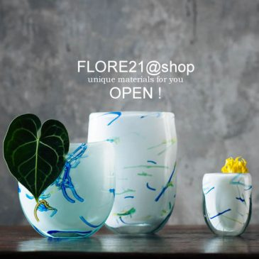 FLORE21@shop オープン!